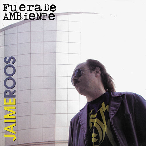 Fuera de Ambiente by Jaime Roos