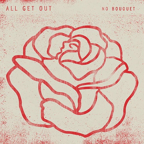 No Bouquet by All Get Out
