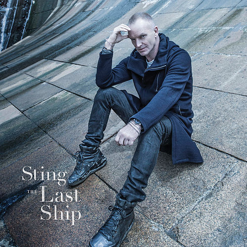 The Last Ship (Deluxe) by Sting