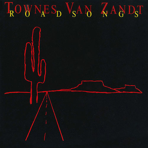 Roadsongs by Townes Van Zandt