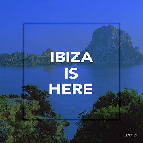 Ibiza Is Here - EP by Various Artists