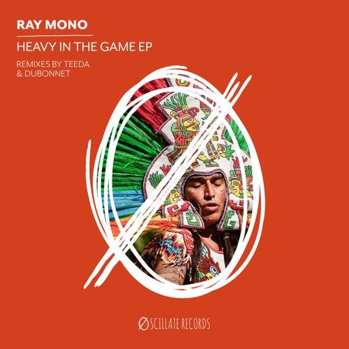 Heavy In The Game von Ray Mono