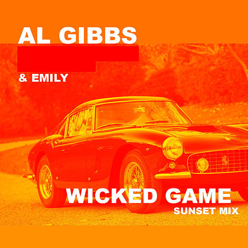 Wicked Game (Sunset Mix) von Al Gibbs