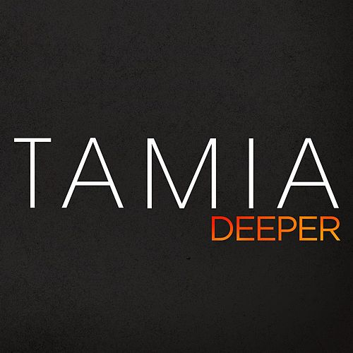 Deeper by Tamia