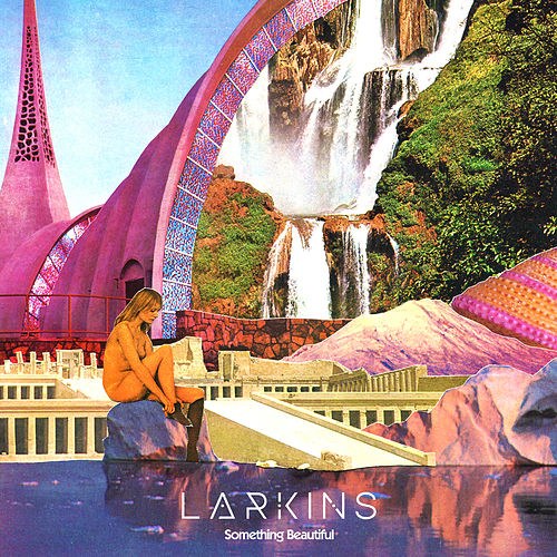Something Beautiful de The Larkins