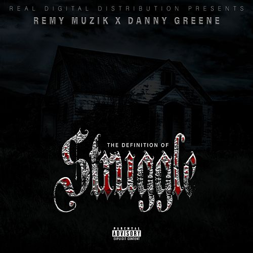 The Definition of Struggle (feat. Danny Greene) by Remy Muzik