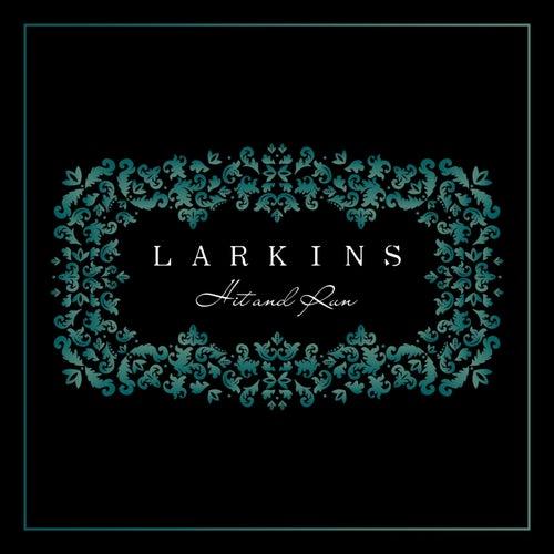 Hit and Run de The Larkins
