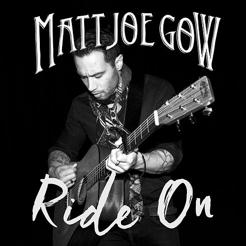 Ride On by Matt Joe Gow