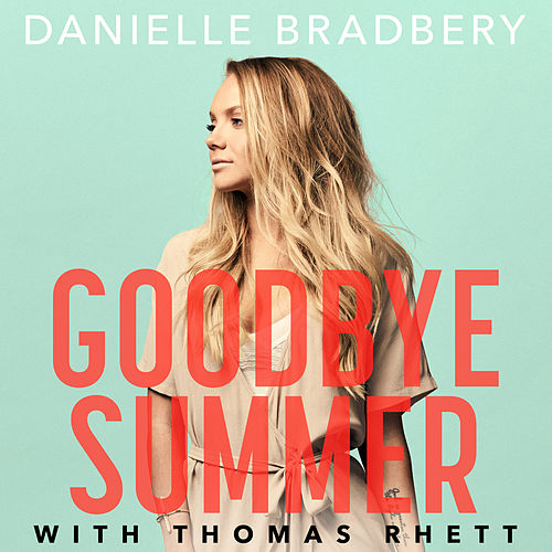 Goodbye Summer de Danielle Bradbery & Thomas Rhett