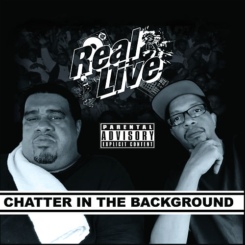 Chatter in the Background von Real Live