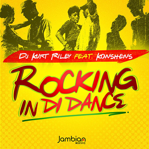Rocking in Di Dance by DJ Kurt Riley