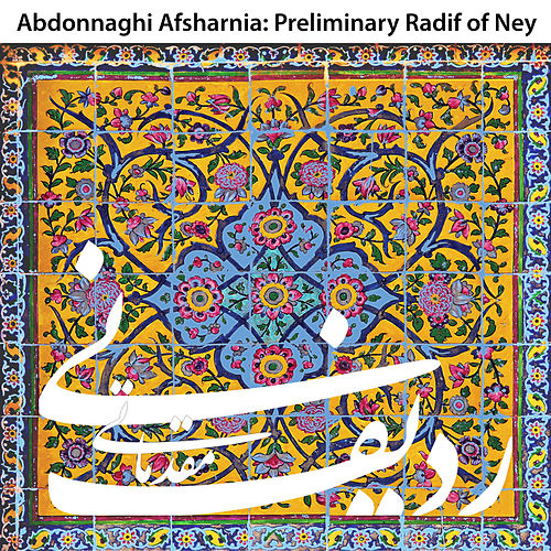 Preliminary Radif of Ney de Abdonnaghi Afsharnia