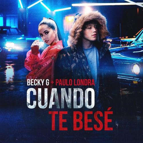 Cuando Te Besé (feat. Becky G) de Paulo Londra