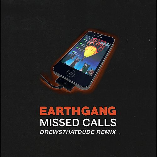 Missed Calls (DrewsThatDude Remix) by EARTHGANG