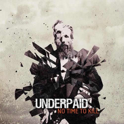 No Time to Kill von Underpaid
