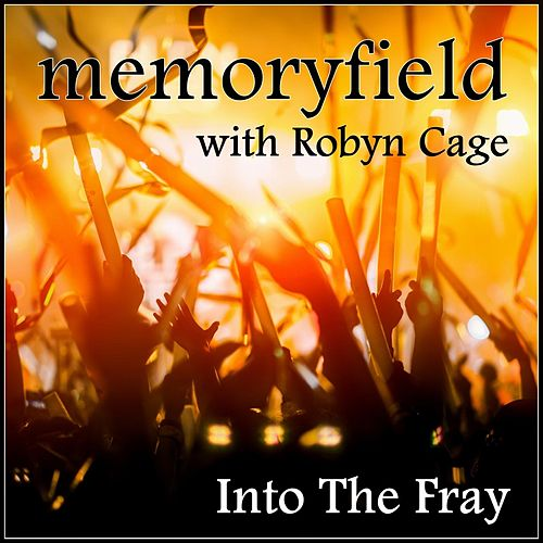 Into the Fray (feat. Robyn Cage) von Memoryfield