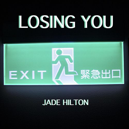 Losing You (Acoustic) de Jade Hilton