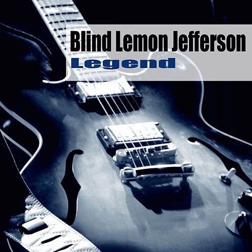 Legend by Blind Lemon Jefferson