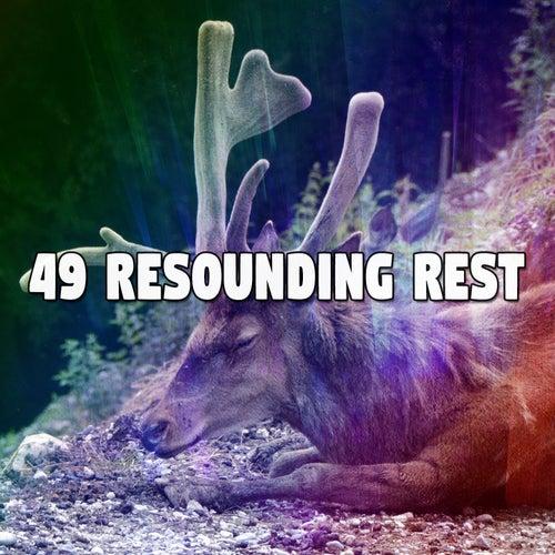 49 Resounding Rest von Best Relaxing SPA Music