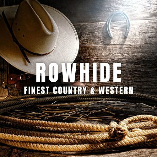 Rowhide: Finest Country & Western by Various Artists