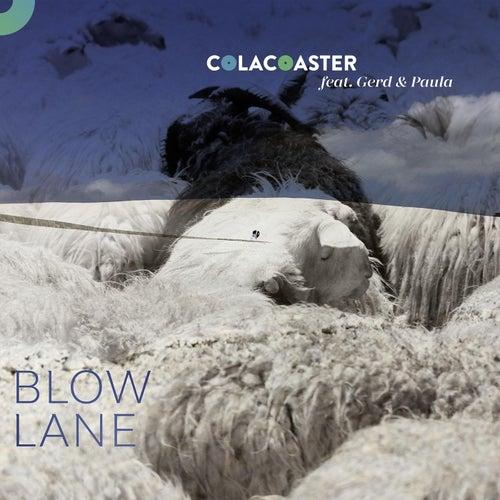 Blow Lane (feat. Gerd & Paula) by Colacoaster