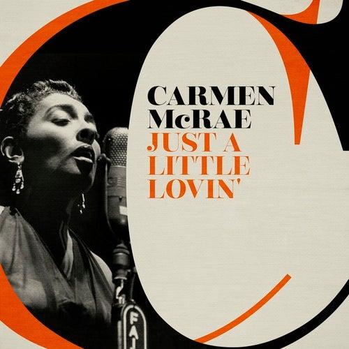 Just a Little Lovin' by Carmen McRae