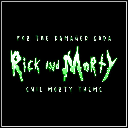 Evil Morty Theme (For the Damaged Coda) (Piano Rendition) by The Blue Notes