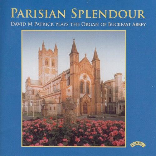 Parisian Splendour / The Organ of Buckfast Abbey de David M. Patrick