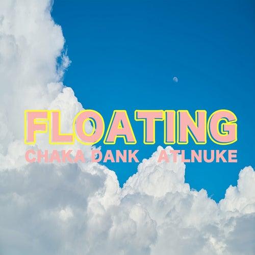 Floating de Chaka Dank
