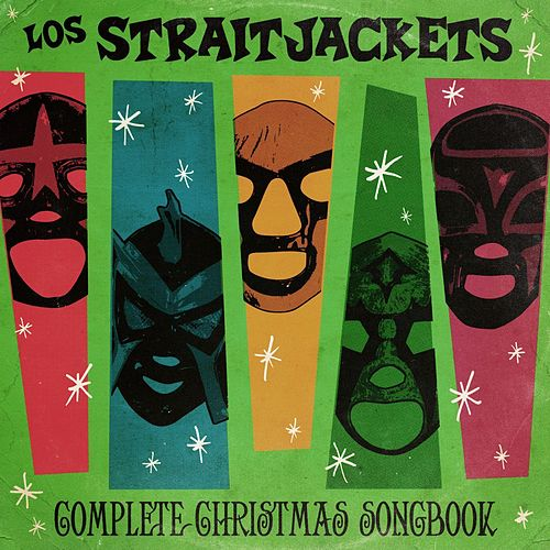 Complete Christmas Songbook by Los Straitjackets
