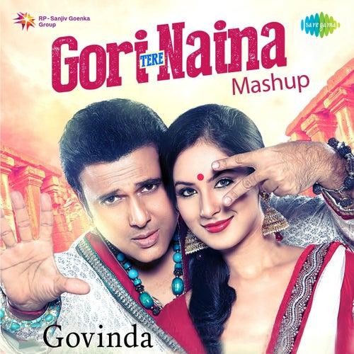 Gori Tere Naina Mashup (Remix) - Single de Govinda