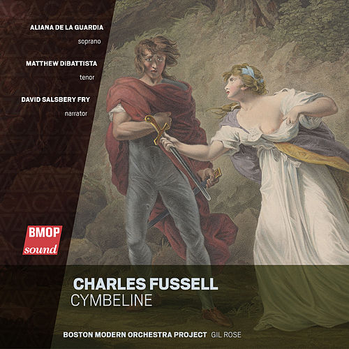 Charles Fussell: Cymbeline by Boston Modern Orchestra Project