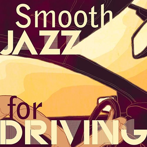 Smooth Jazz for Driving von Various Artists