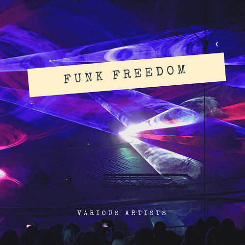 Funk Freedom by Various Artists
