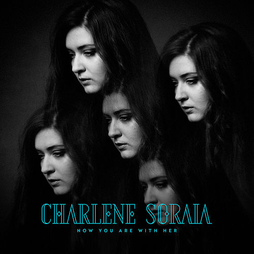 Now You Are with Her by Charlene Soraia
