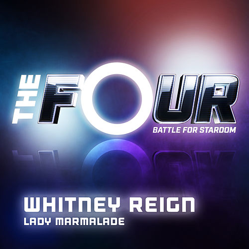 Lady Marmalade (The Four Performance) de Whitney Reign