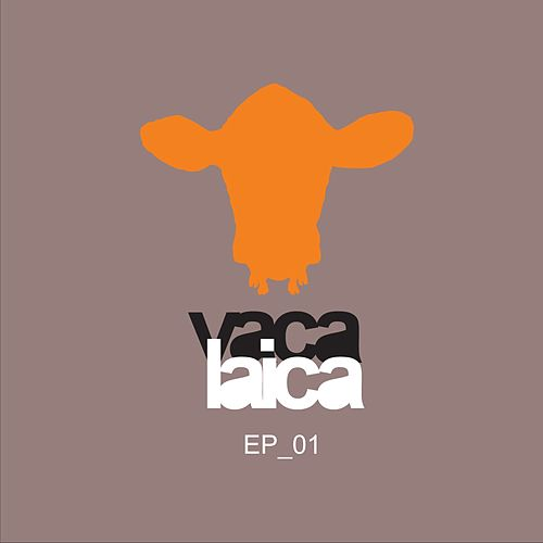Ep_01 by Vaca Laica
