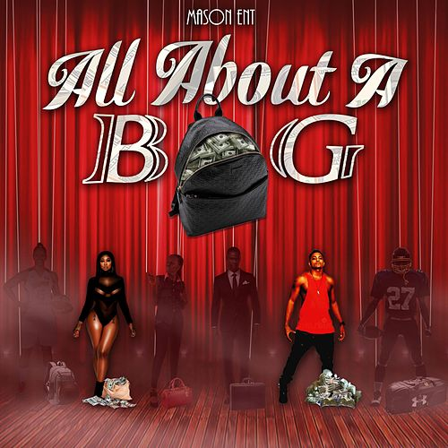 All About a Bag by Mason Ent