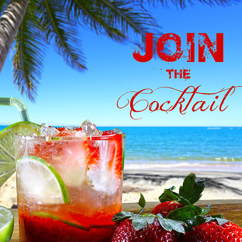 Join the Cocktail Hour Easy and Fresh Beats von Various Artists