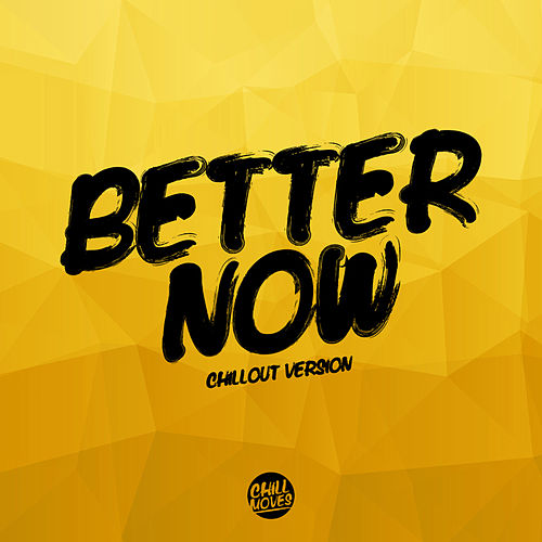 Better Now (Chill Out Version) by Lady Tanaka