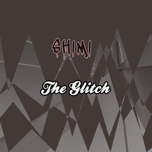 The Glitch by Shimi