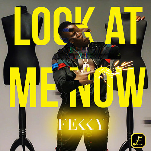 Look At Me Now von Fekky