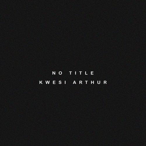 No Title de Kwesi Arthur