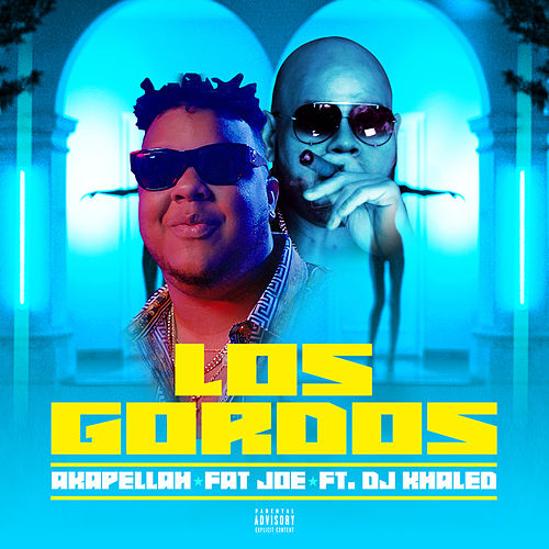 Los Gordos (feat. Fat Joe & DJ Khaled) by Akapellah