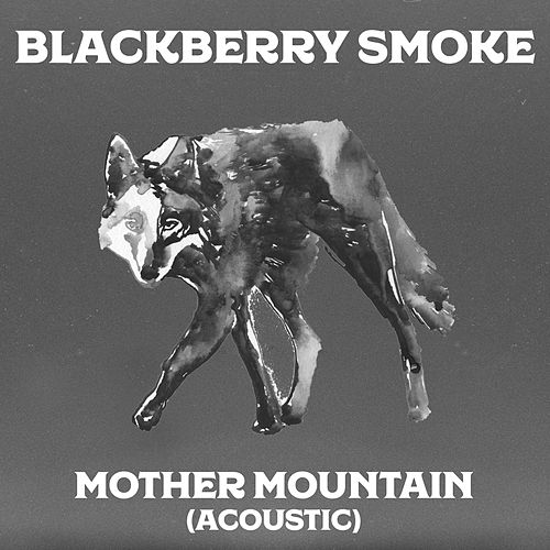 Mother Mountain by Blackberry Smoke