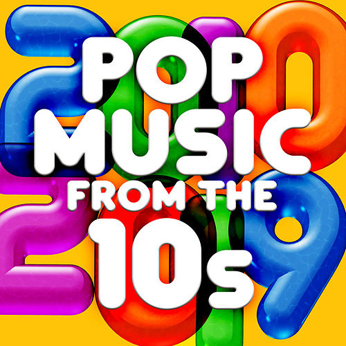 Pop Music from the 10s by Various Artists