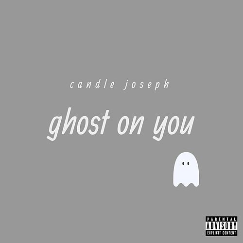 Ghost on You by Candle Joseph