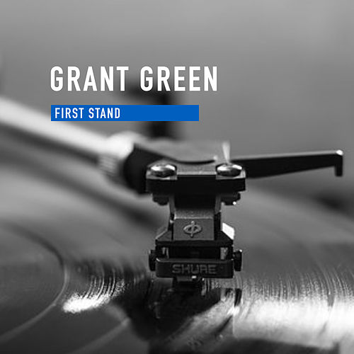 First Stand de Grant Green