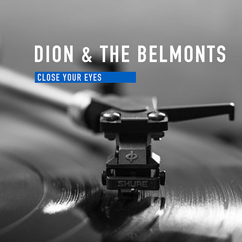 Close Your Eyes by Dion &