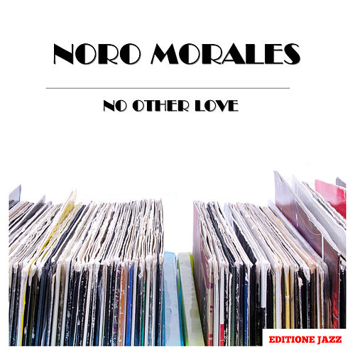 No Other Love by Noro Morales